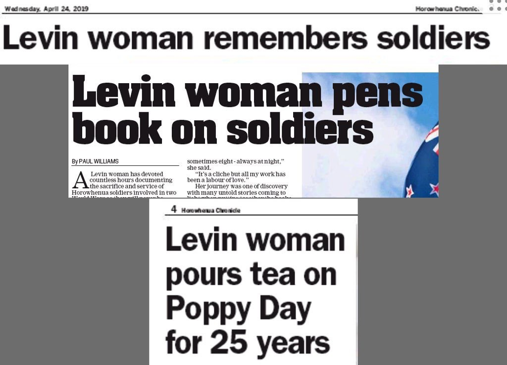 3 headlines: Levin woman remembers soldiers; Levin woman pens book on soldiers; Levin woman purs tea on Poppy Day for 25 years.