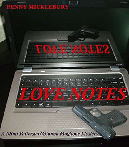 Love Notes: A Mimi Patterson/Gianna Maglione Mystery book cover.