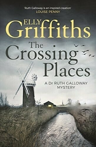 The Crossing Places: The Dr Ruth Galloway Mysteries 1 book cover.